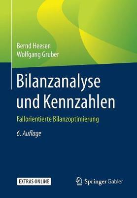 Bilanzanalyse Und Kennzahlen: Fallorientierte Bilanzoptimierung (Paperback)