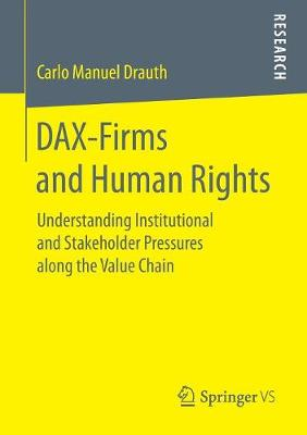 DAX-Firms and Human Rights: Understanding Institutional and Stakeholder Pressures along the Value Chain (Paperback)