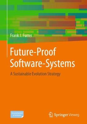 Future-Proof Software Systems: A Sustainable Evolution Strategy (Hardback)