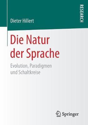 Die Natur Der Sprache: Evolution, Paradigmen Und Schaltkreise (Paperback)