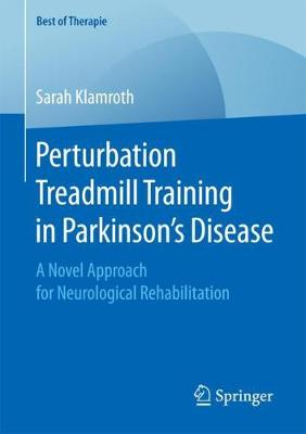 Perturbation Treadmill Training in Parkinson's Disease: A Novel Approach for Neurological Rehabilitation - Best of Therapie (Paperback)