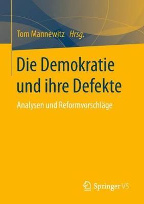 Die Demokratie Und Ihre Defekte: Analysen Und Reformvorschlage (Paperback)