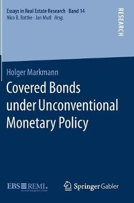 Covered Bonds under Unconventional Monetary Policy - Essays in Real Estate Research 14 (Hardback)