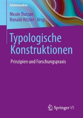 Typologische Konstruktionen: Prinzipien Und Forschungspraxis - Erlebniswelten (Paperback)