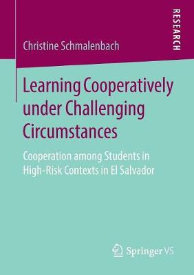 Learning Cooperatively under Challenging Circumstances: Cooperation among Students in High-Risk Contexts in El Salvador (Paperback)