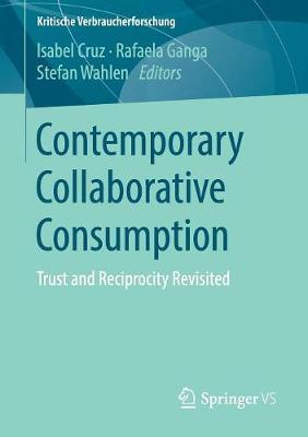 Contemporary Collaborative Consumption: Trust and Reciprocity Revisited - Kritische Verbraucherforschung (Paperback)