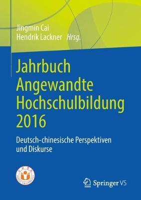 Jahrbuch Angewandte Hochschulbildung 2016: Deutsch-Chinesische Perspektiven Und Diskurse (Hardback)