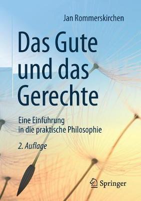 Das Gute Und Das Gerechte: Eine Einfuhrung in Die Praktische Philosophie (Paperback)