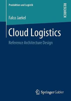 Cloud Logistics: Reference Architecture Design - Produktion und Logistik (Paperback)