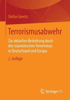 Terrorismusabwehr: Zur Aktuellen Bedrohung Durch Den Islamistischen Terrorismus in Deutschland Und Europa (Paperback)