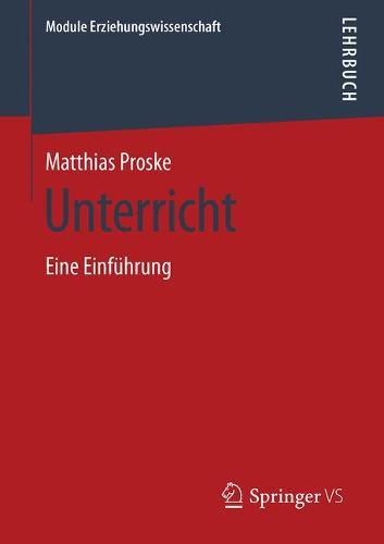 Unterricht: Eine Einfuhrung - Module Erziehungswissenschaft 13 (Paperback)