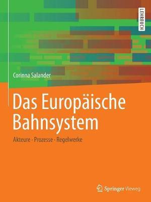 Das Europaische Bahnsystem: Akteure, Prozesse, Regelwerke (Paperback)