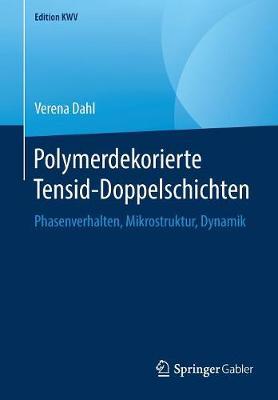 Polymerdekorierte Tensid-Doppelschichten: Phasenverhalten, Mikrostruktur, Dynamik - Edition Kwv (Paperback)