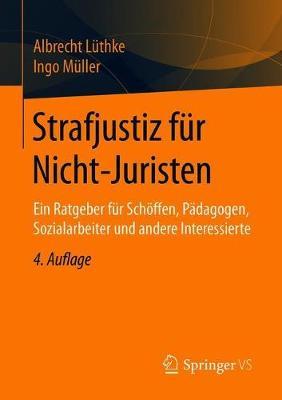 Strafjustiz F r Nicht-Juristen: Ein Ratgeber F r Sch ffen, P dagogen, Sozialarbeiter Und Andere Interessierte (Paperback)