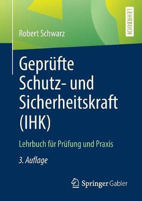 Gepr fte Schutz- Und Sicherheitskraft (Ihk): Lehrbuch F r Pr fung Und Praxis (Paperback)