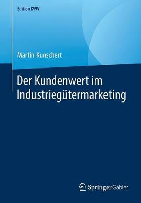 Der Kundenwert Im Industrieg termarketing - Edition Kwv (Paperback)