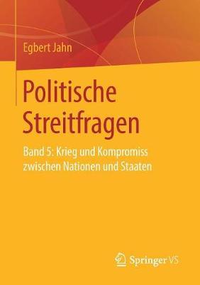 Politische Streitfragen: Band 5: Krieg Und Kompromiss Zwischen Nationen Und Staaten (Paperback)