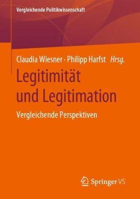 Legitimitat Und Legitimation: Vergleichende Perspektiven - Vergleichende Politikwissenschaft (Paperback)