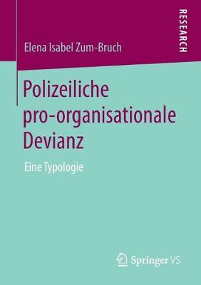 Polizeiliche Pro-Organisationale Devianz: Eine Typologie (Paperback)