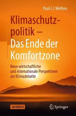Klimaschutzpolitik - Das Ende Der Komfortzone: Neue Wirtschaftliche Und Internationale Perspektiven Zur Klimadebatte (Paperback)