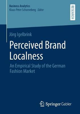 Perceived Brand Localness: An Empirical Study of the German Fashion Market - Business Analytics (Paperback)