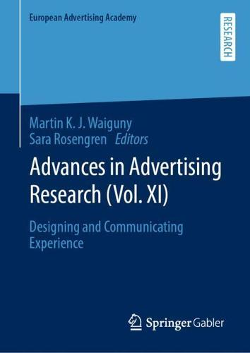 Advances in Advertising Research (Vol. XI): Designing and Communicating Experience - European Advertising Academy (Hardback)