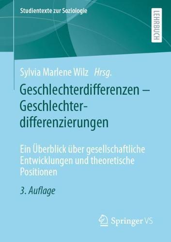 Geschlechterdifferenzen - Geschlechterdifferenzierungen: Ein UEberblick uber gesellschaftliche Entwicklungen und theoretische Positionen - Studientexte zur Soziologie (Paperback)