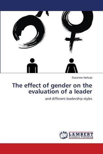 The Effect of Gender on the Evaluation of a Leader (Paperback)