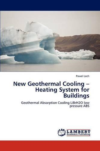 New Geothermal Cooling - Heating System for Buildings (Paperback)