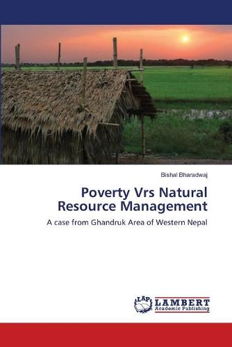 Poverty Vrs Natural Resource Management (Paperback)