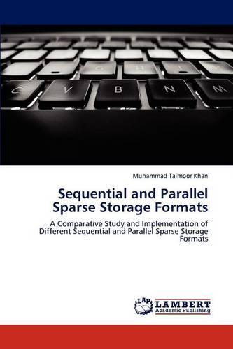 Sequential and Parallel Sparse Storage Formats (Paperback)