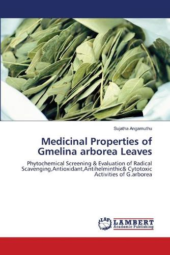 Medicinal Properties of Gmelina Arborea Leaves (Paperback)