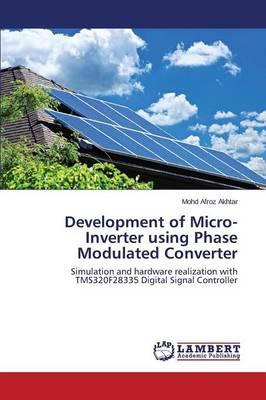 Development of Micro-Inverter Using Phase Modulated Converter (Paperback)
