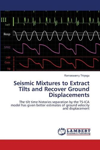 Seismic Mixtures to Extract Tilts and Recover Ground Displacements (Paperback)