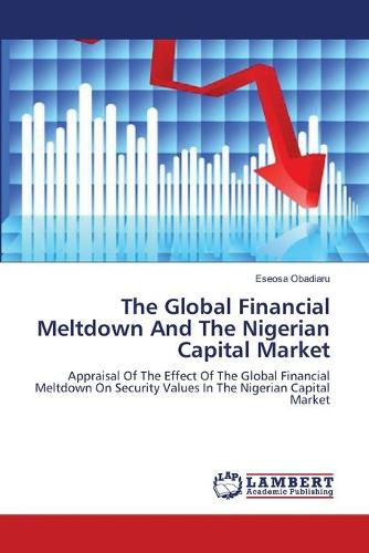 The Global Financial Meltdown and the Nigerian Capital Market (Paperback)