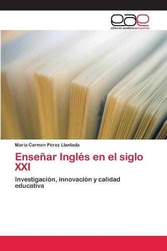 Ensenar Ingles En El Siglo XXI (Paperback)