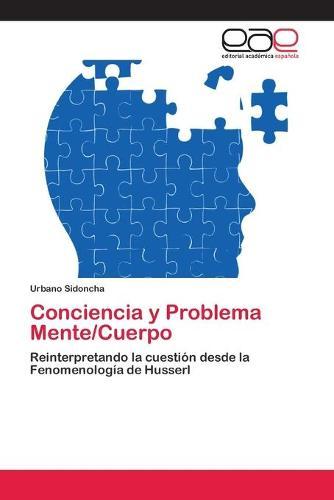 Conciencia y Problema Mente/Cuerpo (Paperback)