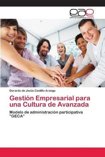 Gestion Empresarial Para Una Cultura de Avanzada (Paperback)