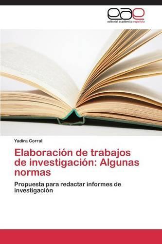 Elaboracion de Trabajos de Investigacion: Algunas Normas (Paperback)