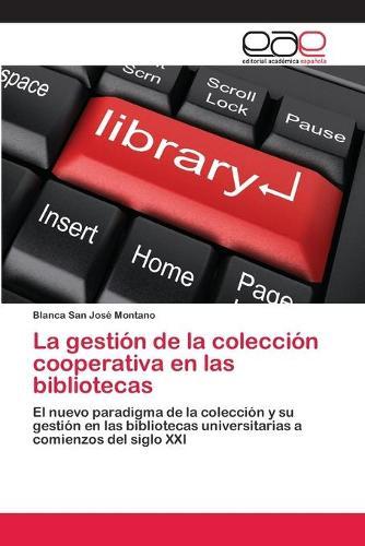 La Gestion de La Coleccion Cooperativa En Las Bibliotecas (Paperback)