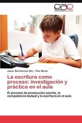 La Escritura Como Proceso: Investigacion y Practica En El Aula (Paperback)
