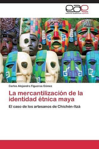 La Mercantilizacion de La Identidad Etnica Maya (Paperback)