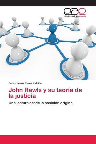 John Rawls y Su Teoria de La Justicia (Paperback)