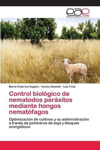 Control Biologico de Nematodos Parasitos Mediante Hongos Nematofagos (Paperback)