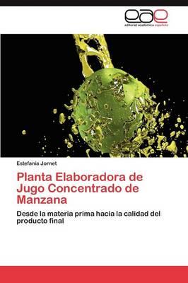 Planta Elaboradora de Jugo Concentrado de Manzana (Paperback)