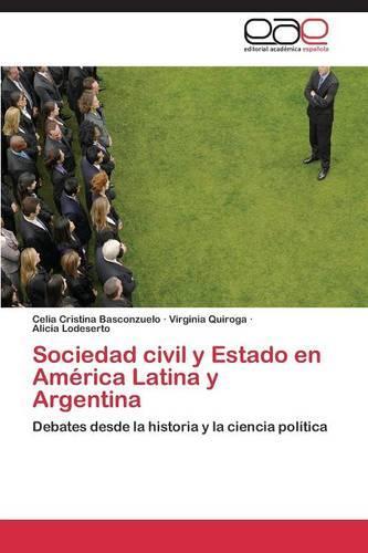 Sociedad Civil y Estado En America Latina y Argentina (Paperback)