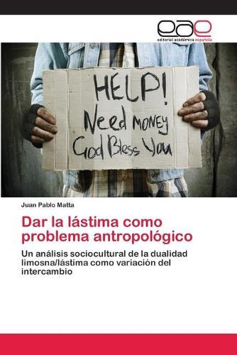 Dar La Lastima Como Problema Antropologico (Paperback)