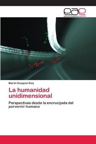 La Humanidad Unidimensional (Paperback)