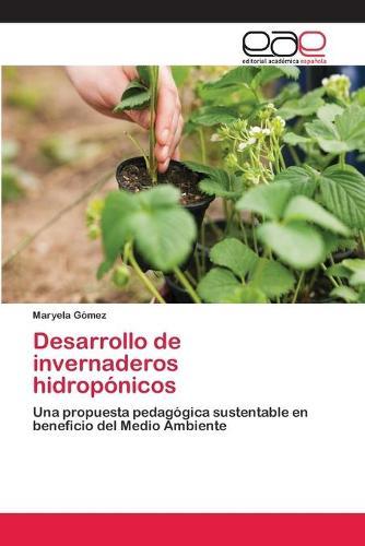 Desarrollo de Invernaderos Hidroponicos (Paperback)