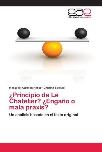 Principio de Le Chatelier? Engano O Mala Praxis? (Paperback)